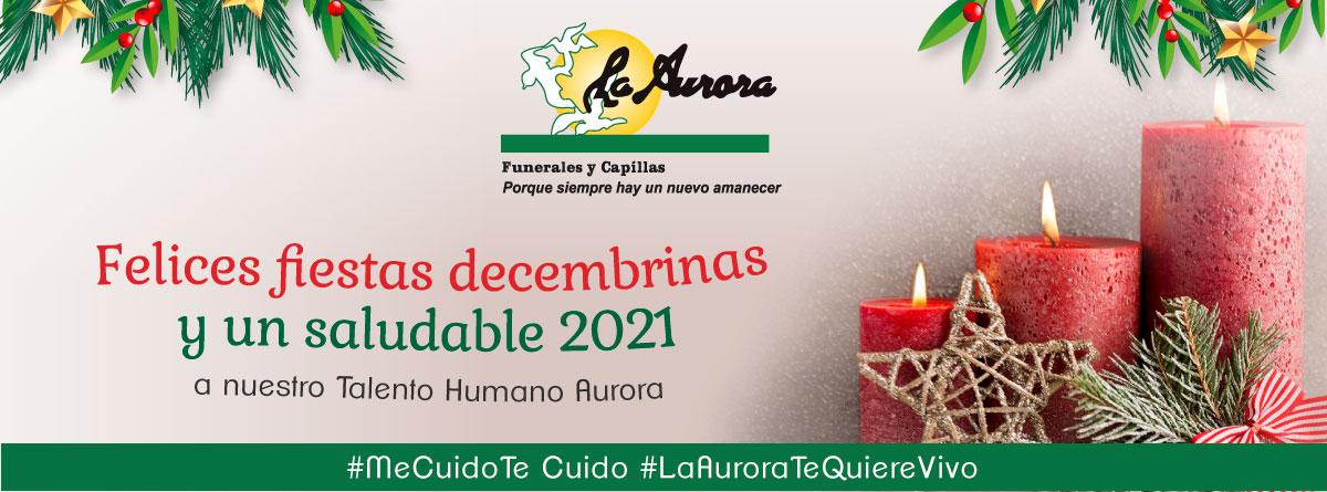 Felices fiestas decembrinas y un saludable 2021 para nuestro Talento Humano Aurora